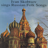 Ivan Skobtsov sings Russian Folk Songs