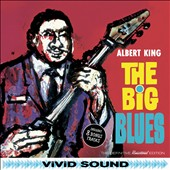 Albert King: The Big Blues [Bonus Tracks]