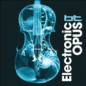 BT: Electronic Opus [Digipak]