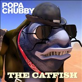 Popa Chubby: The Catfish *