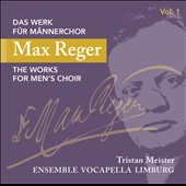 Max Reger: The Works for Men's Choir, Vol. 1 / Ensemble Vocapella Limburg, Tristan Meister