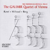 Galimir Quartet - Complete Recordings - Milhaud, Berg, Ravel