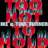 Ike & Tina Turner: Too Hot to Hold [Columbia River]