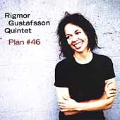 Rigmor Gustafsson Quintet: Plan #46