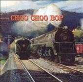 Various Artists: Choo Choo Bop