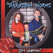 The Arrogant Worms: Gift Wrapped: The Best of the Arrogant Worms