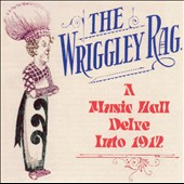 Various Artists: The Wriggley Rag: A Musical Delve into 1912