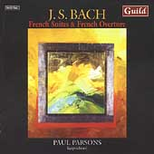 Bach: French Suites & French Overture / Paul Parsons