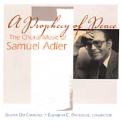 A Prophecy of Peace - Samuel Adler / Gloriae Dei Cantores