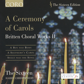 The Sixteen Edition - Britten: A Ceremony of Carols