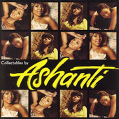 Ashanti: Collectables by Ashanti [Clean] [Edited]