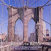 Brooklyn Bridge / University of Michigan Symphony Band