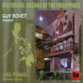 Historical Organs of the Philippines - Las Pinas. Works by Bovet, Cabanilles, Nebra, Bruna, Oehms, Soler / Guy Bovet, organ