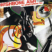 Wishbone Ash: No Smoke Without Fire