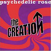 The Creation: Psychedelic Rose: The Great Lost Creation Album