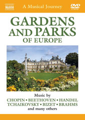 A Musical Journey - Gardens and Parks of Europe / Music by Chopin, Beethoven, Handel, Tchaikovsky, Bizet, Brahms [DVD]