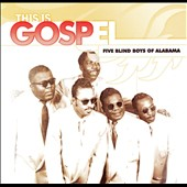 The Original Five Blind Boys of Alabama: This Is Gospel: The Best Of