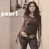 Pearl (R&B): Can You Feel It