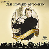 The Golden Age of the Cornet / Ole Edvard Antonsen, et al