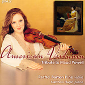 American Virtuosa - Tribute to Maud Powell / R. Barton Pine