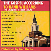Iron Horse (Bluegrass): Gospel According to Hank Williams