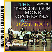 Thelonious Monk/Thelonious Monk Orchestra: The Thelonious Monk Orchestra at Town Hall