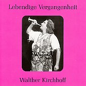 Lebendige Vergangenheit - Walther Kirchhoff