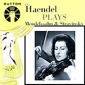 Ida Haendel Plays Mendelssohn and Stravinsky