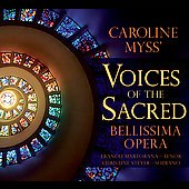 Caroline Myss' Voices of the Sacred - Mozart, Handel, etc / Bellisima Opera Ensemble
