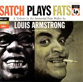 Louis Armstrong: Satch Plays Fats: The Music of Fats Waller [Remaster]