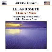 American Classics - Leland Smith: Chamber Music / Darling, Grossman