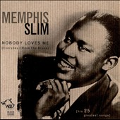 Memphis Slim: Nobody Loves Me (Everyday I Have the Blues)
