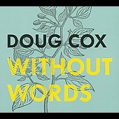 Doug Cox: Without Words [Digipak] *