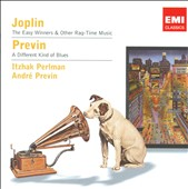 Itzhak Perlman: Scott Joplin: The Easy Winners & Other Rag-Time Music; André Previn: A Different Kind of