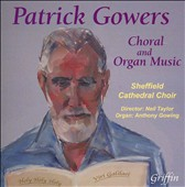 Patrick Gowers: Choral & Organ Music