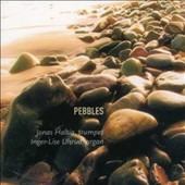 Pebbles / Works for trumpet & organ