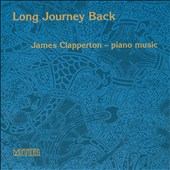 Long Journey Back: Piano Music by James Clapperton