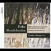 Mendelssohn: Piano Concertos Op. 25 & Op. 40; Six Songs Without Words