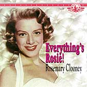 Rosemary Clooney: Everything's Rosie