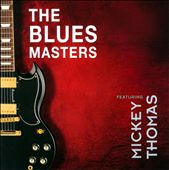 The Bluesmasters/Mickey Thomas: The Bluesmasters Featuring Mickey Thomas