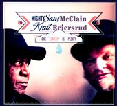 Knut Reiersrud/Mighty Sam McClain: One Drop Is Plenty [Digipak]