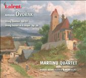 Antonin Dvorak: String Quintet Op. 97; String Sextet Op. 48