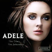 Adele: The Story: The Interviews