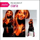 Ciara: Playlist: The Very Best of Ciara *