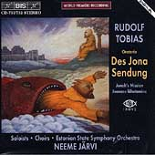 Rudolf Tobias: Des Jona Sendung / Neeme J&#228;rvi