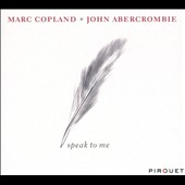 John Abercrombie/Marc Copland: Speak to Me [Digipak]