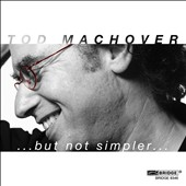 Tod Machover: But not Simpler / Michael Chertock