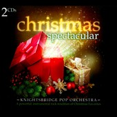 Knightsbridge Orchestra: Christmas Spectacular: A Powerful, Instrumental Rock Rendition Of Christmas Favorites [Digipak]