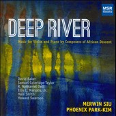 Deep River: Music for Violin and Piano by Composers of African Descent / Merwin Siu, violin; Phoenix Park-Kim, piano