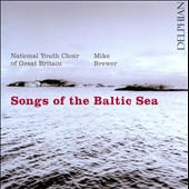Songs of the Baltic Sea / National Youth Choir of Great Britain